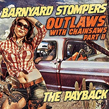 Outlaws With Chainsaws Part II: The Pay Back