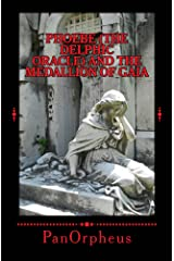 Phoebe (The Delphic Oracle) and The Medallion of Gaia Kindle Edition
