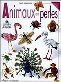 Animaux en perles - 46 modèles originaux en volume