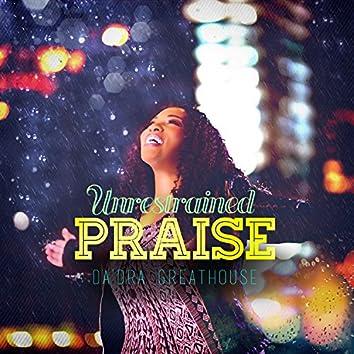 Unrestrained Praise