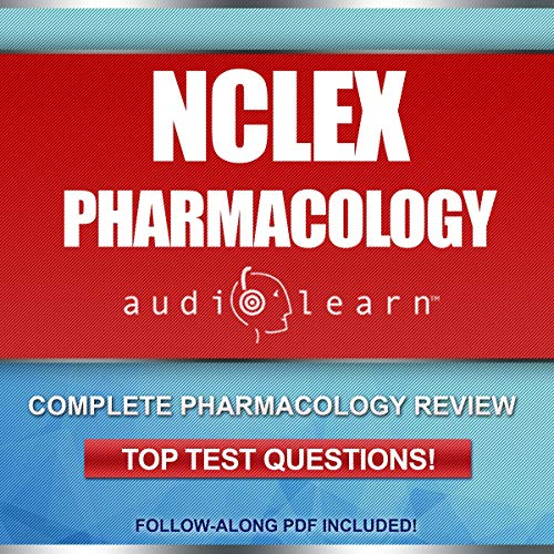 NCLEX Pharmacology AudioLearn - Complete review for the pharmacology portion of the National Council Licensure Examination (NCLEX) Audiobook By AudioLearn Medical Content Team cover art
