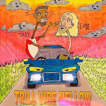 Trill Vibe Mellow