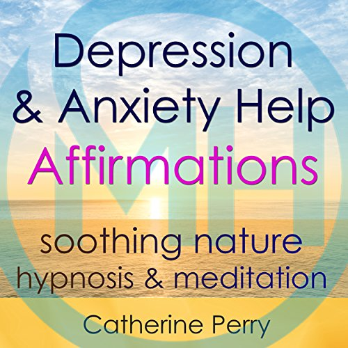 Depression & Anxiety Help Affirmations audiobook cover art