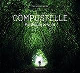 Compostelle - Paroles de pèlerins