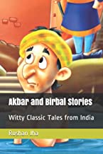 Akbar and Birbal Stories: Witty Classic Tales from India
