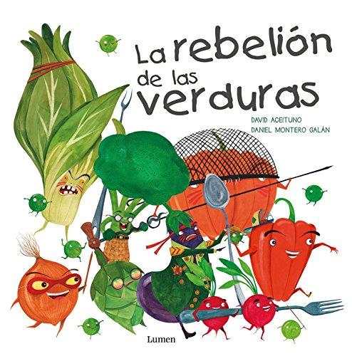 La rebelión de las verduras (Lumen ilustrados)