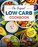 The Original Low Carb Cookbook: Lose Weight with Healthy and Delicious Recipes for Every Day incl. 4 Weeks Weight Loss Challenge diet books Jan, 2021