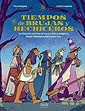 Tiempos de brujas y hechiceros: La historia secreta de los poderes mágicos desde Mesopotamia hasta h...