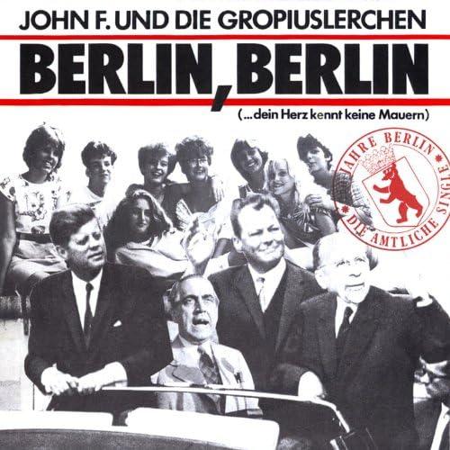 John F. & Die Gropiuslerchen