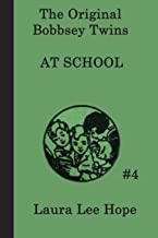The Bobbsey Twins  at School (The Original Bobbsey Twins) (Volume 4)