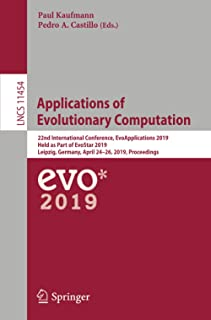 Applications of Evolutionary Computation: 22nd International Conference, EvoApplications 2019, Held as Part of EvoStar 201...