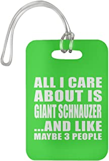 All I Care About is Giant Schnauzer - Luggage Tag Bag-gage Suitcase Tag Durable - Dog Cat Pet Owner Lover Friend Memorial Kelly Birthday Anniversary Valentine's Day Easter