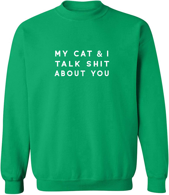 My Cat & I Talk Shit About You Crewneck Sweatshirt