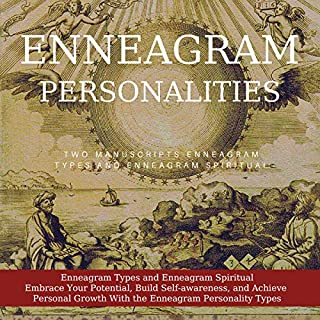 Enneagram Personalities: Enneagram Types and Enneagram Spiritual - Embrace Your Potential, Build Self-awareness, and Achieve Personal Growth with the Enneagram Personality Types cover art