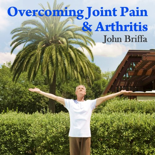 Overcoming Joint Pain and Arthritis audiobook cover art