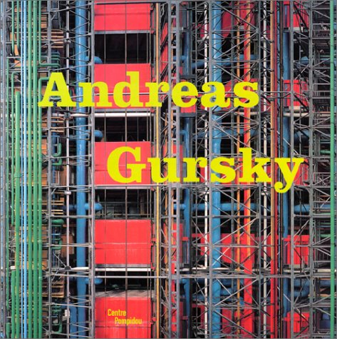 Andreas gursky (CATALOGUES DU M.N.A.M)