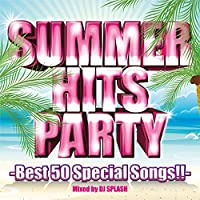 SUMMER HITS PARTY -Best 50 Special Songs!!
