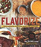 Flavorize: Great Marinades, Injections, Brines, Rubs, and Glazes (Marinate...