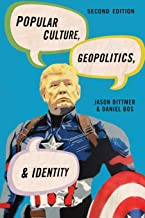 Popular Culture, Geopolitics, and Identity (Human Geography in the Twenty-First Century: Issues and Applications)