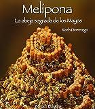Melipona, la abeja sagrada de los mayas