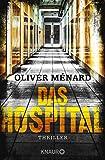 Das Hospital: Thriller (Ein Fall für Christine Lenève 2)