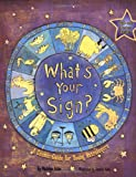 What's Your Sign? A Cosmic Guide for Young Astrologers