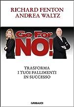 Go for no!: Trasforma i tuoi fallimenti in successo (Italian Edition)
