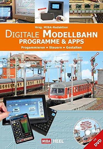 Digitale Modellbahn: Programmieren – Steuern – Gestalten