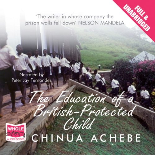 The Education of a British Protected Child audiobook cover art