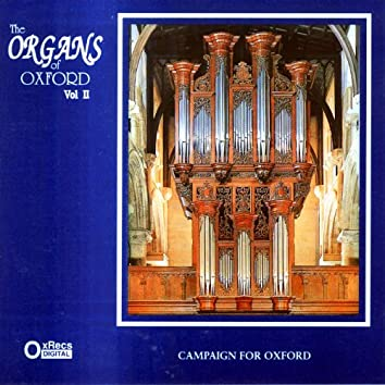 The Organs of Oxford, Vol. 2