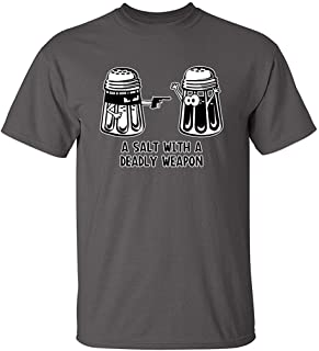Salt with A Deadly Weapon Graphic Novelty Gift Funny T Shirts