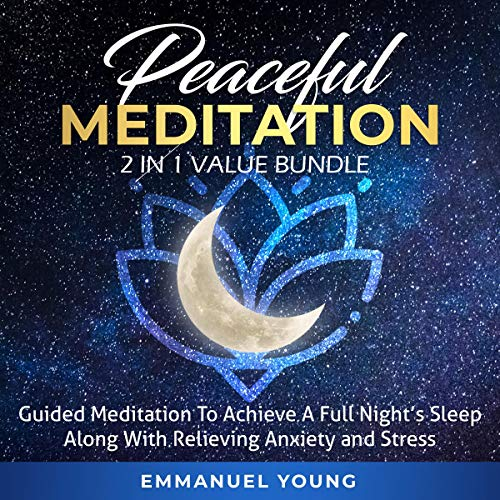 Peaceful Meditation: 2 in 1 Value Bundle Audiobook By Emmanuel young cover art