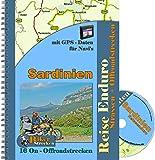 Reiseführer Reiseenduro Sardinien ( inkl. GPS - Daten CD ): 7 Tagesetappen ( Strasse) + 5 Offroadstrecken Motorradtor durch Sardinien inkl. CD mit ... praktisches Ringbuch für den Tankrucksack.