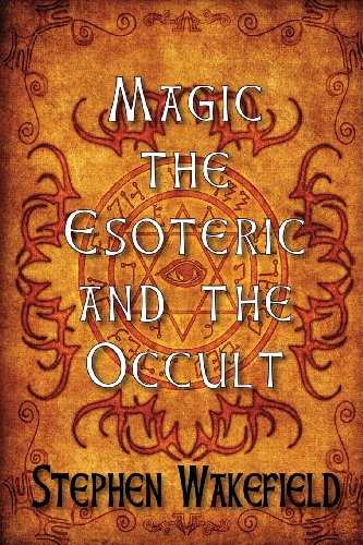 Book: Magic, the Esoteric and the Occult by Stephen Wakefield