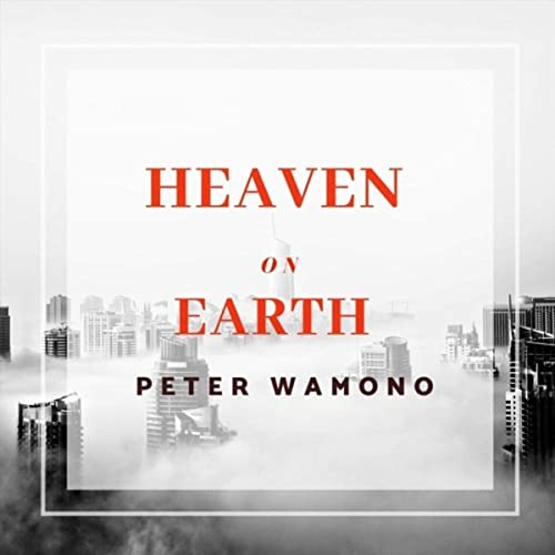 Peter Wamono - Heaven on Earth (2019)