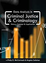 Data Analysis in Criminal Justice and Criminology: History, Concept, and Application