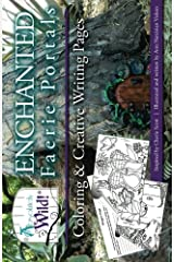 Absolutely Wild! Enchanted Faerie Portal Coloring & Creative Writing Pages (Absolutely Wild! Coloring & Creative Writing series) (Volume 1) Paperback