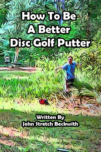 How to be a Better Disc Golf Putter: He makes everything!