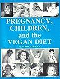 Pregnancy, Children, and the Vegan Diet