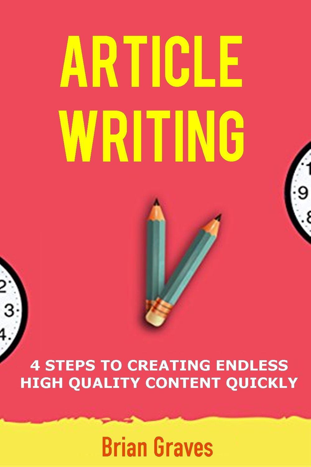 ARTICLE WRITING: 4 STEPS TO CREATING ENDLESS HIGH QUALITY CONTENT QUICKLY: (article writing template, writing articles, content, website content, creating content, writing)