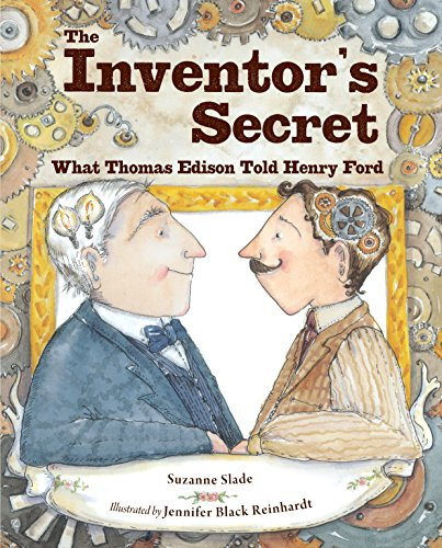The Inventor's Secret: What Thomas Edison Told Henry Ford (English Edition)