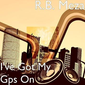 I've Got My Gps On
