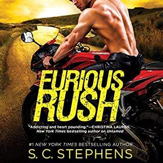 Furious Rush                   By:                                                                                                                                 S. C. Stephens                               Narrated by:                                                                                                                                 Sasha Dunbrooke                      Length: 13 hrs and 57 mins     129 ratings     Overall 4.3