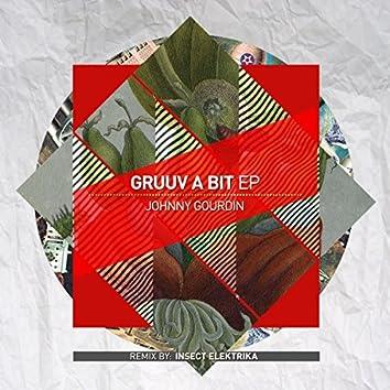 Gruuv A Bit EP