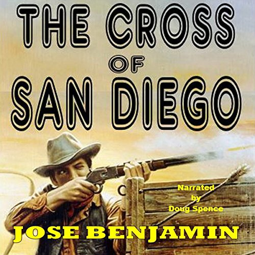 The Cross of San Diego audiobook cover art
