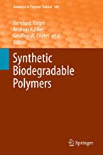 Synthetic Biodegradable Polymers (Advances in Polymer Science Book 245)