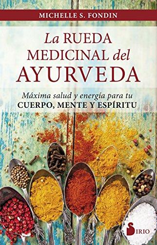 LA RUEDA MEDICINAL DEL AYURVEDA (Spanish Edition)