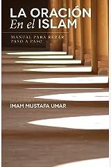 La Oración En el Islam: Manual para Rezar Paso a Paso Paperback