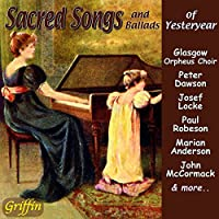 Sacred Songs & Ballads of Yesteryear