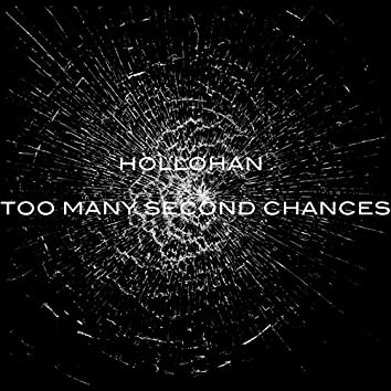 Too Many Second Chances
